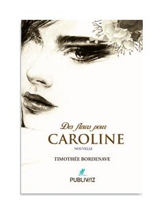 Des fleurs pour Caroline